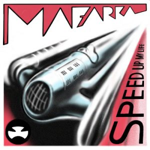 Mafarka-speed up my life