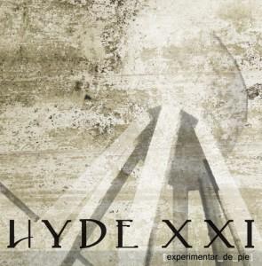 HYDE XXI EXPERIMENTAR DE PIE