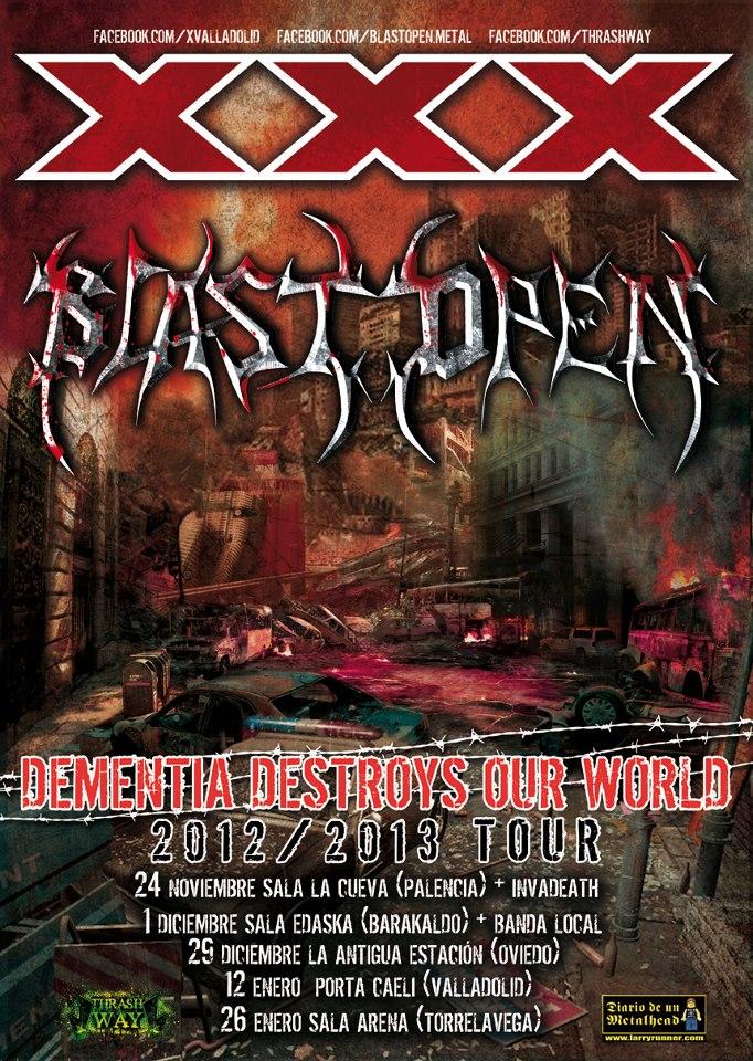 Blast Open y XXX:Dementia Destroys Our World Tour ´12-´13