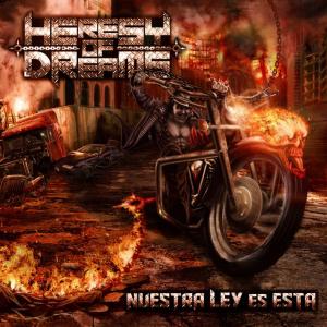 Heresy Of Dreams - Nuestra Ley Es Esta