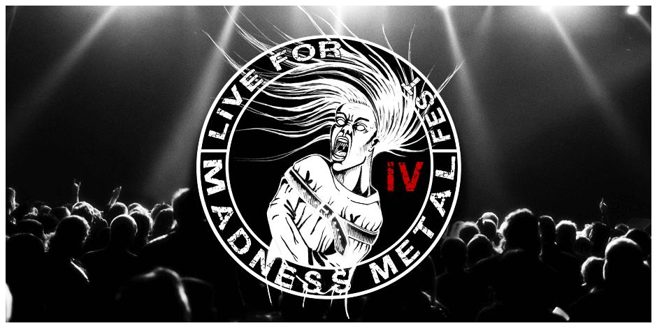 IV Live For Madness Metal Fest, 15 de Marzo en Ourense