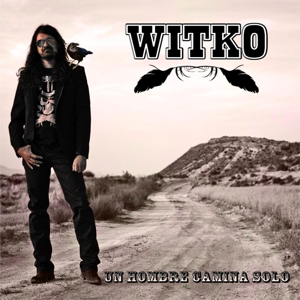 Witko - Un Hombre Camina Solo