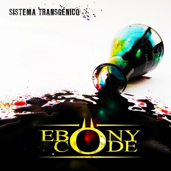 """Nuevo disco de Ebony Code """"Sistema Transgénico"""""""
