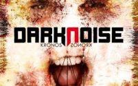 DARKNOISE - KRONOS
