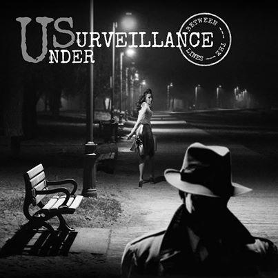 "Under Surveillance – ""Between The Lines"""