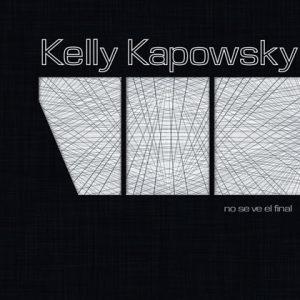 KELLY KAPOWSKY - No se ve el final
