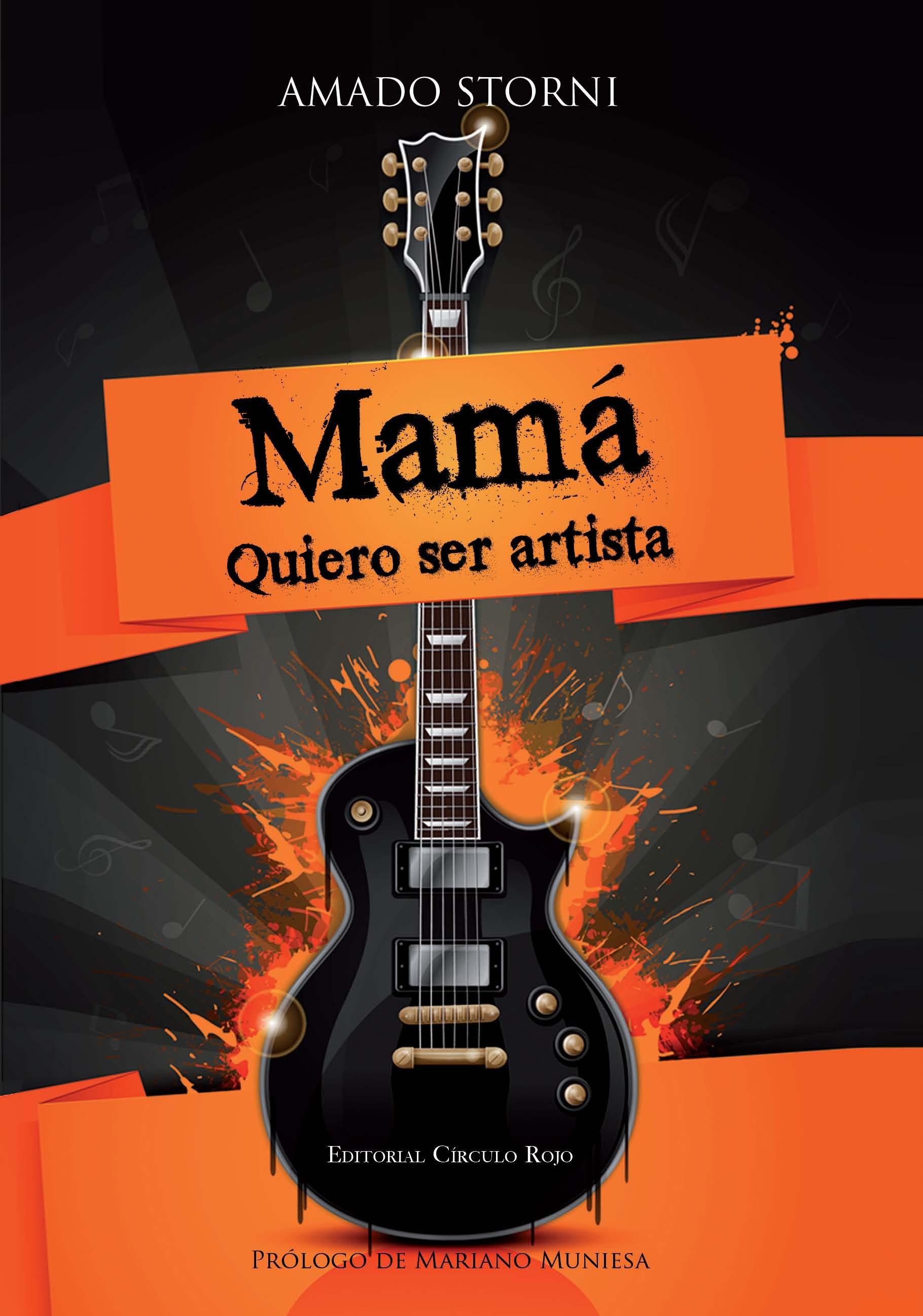"""""""MAMÁ, QUIERO SER ARTISTA"""", LIBRO DEL ESCRITOR Y PERIODISTA MUSICAL AMADO STORNI"""