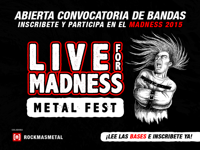 Convocatoria de bandas para el V LIVE FOR MADNESS METAL FEST 2015