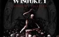 Wis(h)key - Violent Chapter