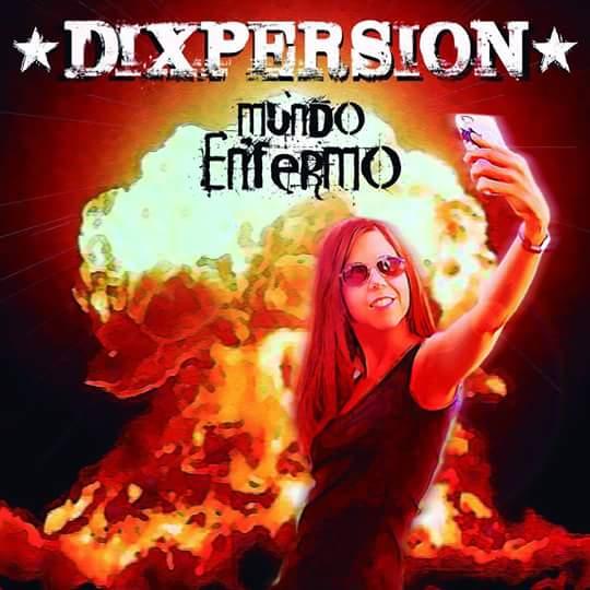 "Nuevo disco de Dixpersion ""Mundo enfermo"""