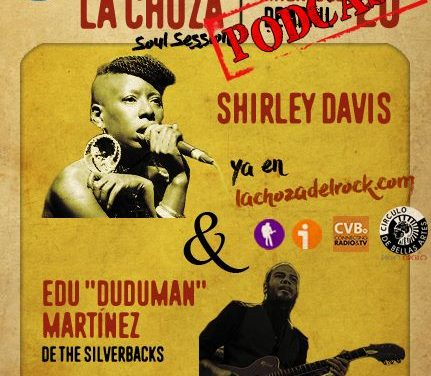 "Shirley Davis y Edu ""Duduman"" Martínez de ""The Silverbacks"" nos presentan ""Black Rose"" en la Soul Session de la Choza"